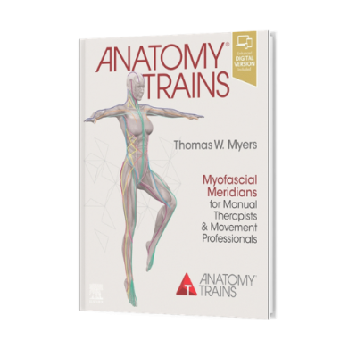 Anatomy Trains, Thomas W. Myers - 4th edition
