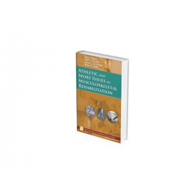 Athletic and Sport Issues in Musculoskeletal Rehabilitation, David J. Magee