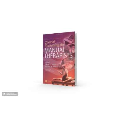 Clinical Reasoning for Manual Therapists, Mark A Jones