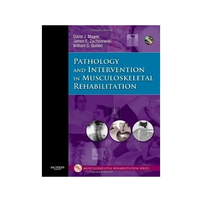 Pathology and Intervention in Musculoskeletal Rehabilitation 2nd edition, David J. Magee