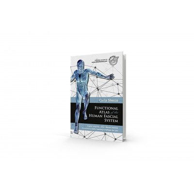 Functional Atlas of the Human Fascial System - Carla Stecco - 1st edition