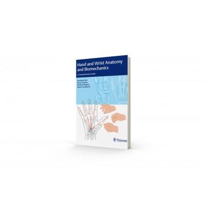 Hand and Wrist Anatomy and Biomechanics - A Comprehensive Guide