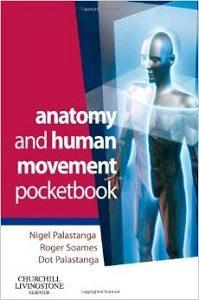 Anatomy and Human Movement Pocketbook, Nigel Palastanga
