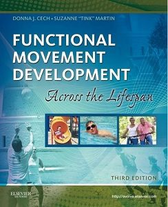 Functional Movement Development across the life span, Donna J. Cech