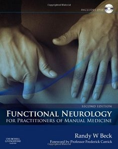 Functional Neurology for Practitioners of Manual Medicine, Randy W. Beck