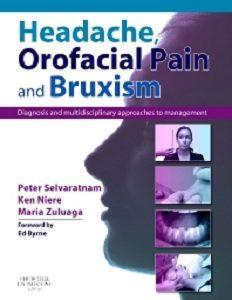 Headache, Orofacial Pain and Bruxism, Peter Selvaratnam