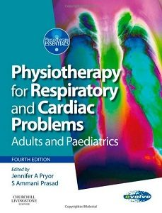 Physiotherapy for Respiratory and Cardiac Problems Text and Evolve, Jennifer A. Pryor
