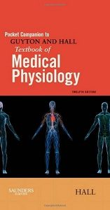Pocket Companion to Guyton and Hall Textbook of Medical Physiology, John E. Hall